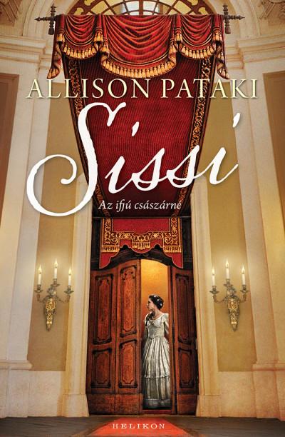 Allison Pataki - Sissi - Az ifjú császárné