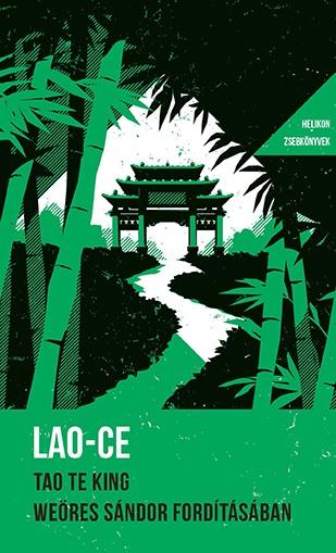 Lao-Ce - Tao Te King – WS fordításában – Helikon Zsebkönyvek 27.