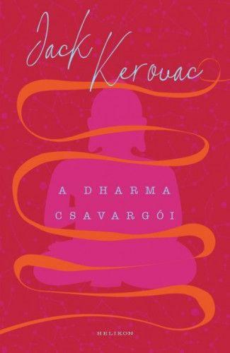Jack Kerouac - A Dharma csavargói