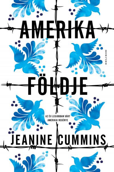 Jeanine Cummins - Amerika földje