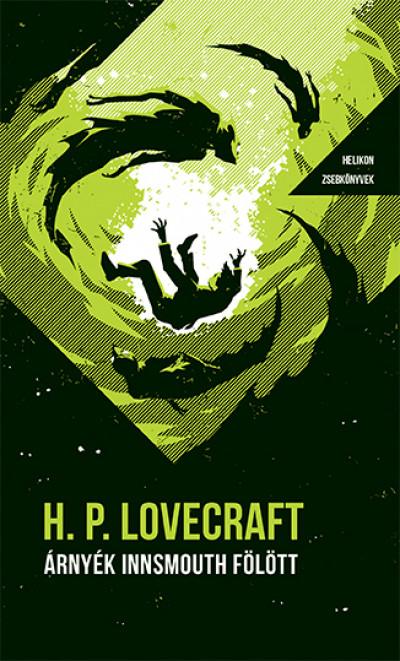 Howard Phillips Lovecraft - Árnyék Innsmouth fölött - Helikon Zsebkönyvek 87.