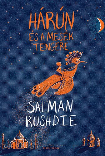 Salman Rushdie - Hárún és a mesék tengere