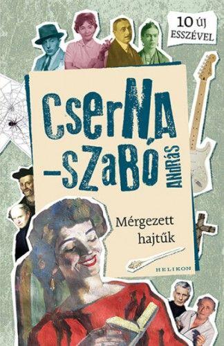 Cserna-Szabó András - Mérgezett hajtűk