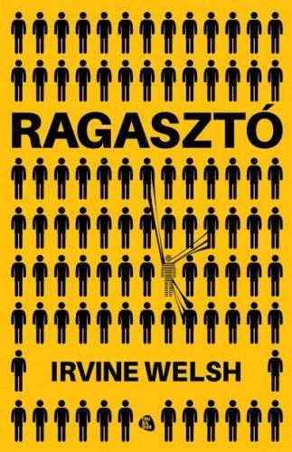 Irvine Welsh - Ragasztó