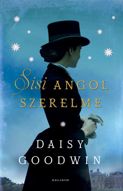 Daisy Goodwin - Sisi angol szerelme