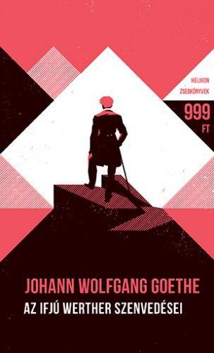 Johann Wolfgang von Goethe - Az ifjú Werther szenvedései - Helikon Zsebkönyvek 65.