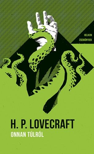Howard Phillips Lovecraft - Onnan túlról - Helikon Zsebkönyvek 75.
