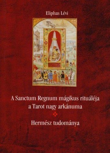 Lévi Eliphas - A Sanctum Regnum mágikus rituáléja - Hermész tudománya