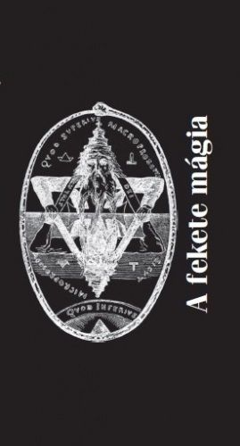Fraternitas Mercurii Hermetis - A fekete mágia