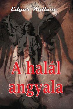 Wallace Edgar - A halál angyala