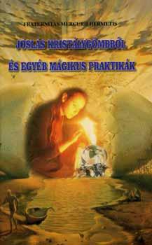 Fraternitas Mercurii Hermetis - Jóslás kristálygömbből és egyéb mágikus praktikák