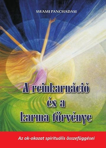 PANCHADASI SWAMI - A reinkarnáció és a karma törvénye