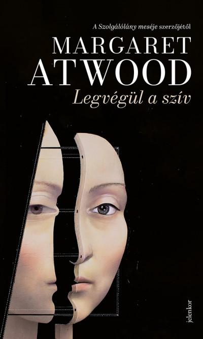 Margaret Atwood - Legvégül a szív