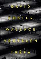 David Foster Wallace - Végtelen tréfa