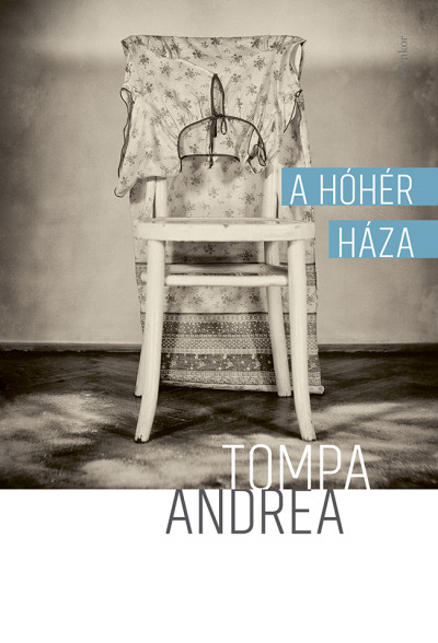 Tompa Andrea - A hóhér háza