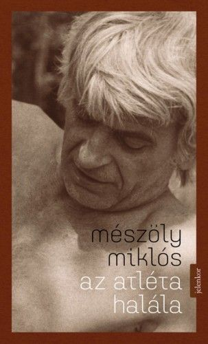 Mészöly Miklós - Az atléta halála