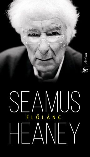 Seamus Heaney - Élőlánc