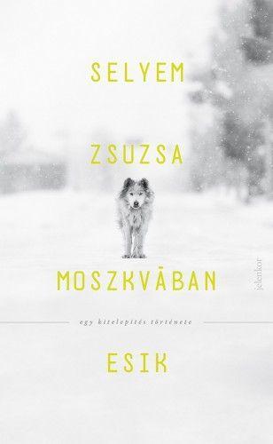 Selyem Zsuzsa - Moszkvában esik