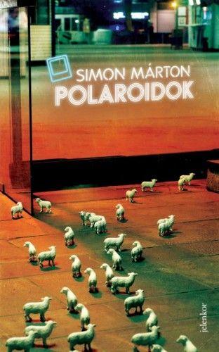 Simon Márton - Polaroidok