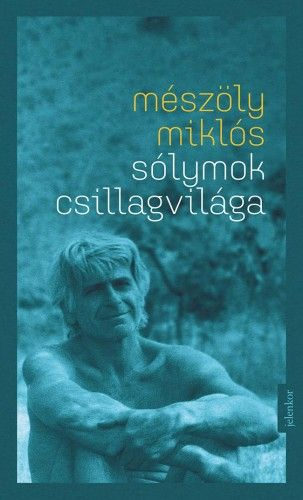 Mészöly Miklós - Sólymok csillagvilága