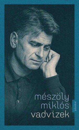 Mészöly Miklós - Vadvizek