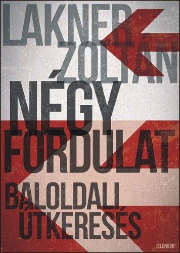 Lakner Zoltán - Négy fordulat