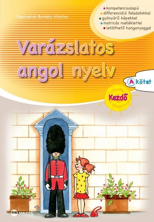 Paschekné Borbély Mónika - Varázslatos angol nyelv – Kezdő - A kötet
