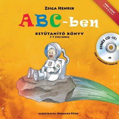 Zsiga Henrik - ABC-ben betűtanító könyv - zenés CD-vel