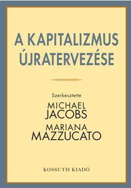 Michael Jacobs - A kapitalizmus újratervezése