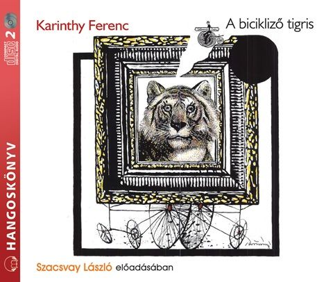 Karinthy Ferenc - A bicikliző tigris - HANGOSKÖNYV