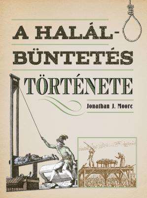 Jonathan J. Moore - A halálbüntetés története