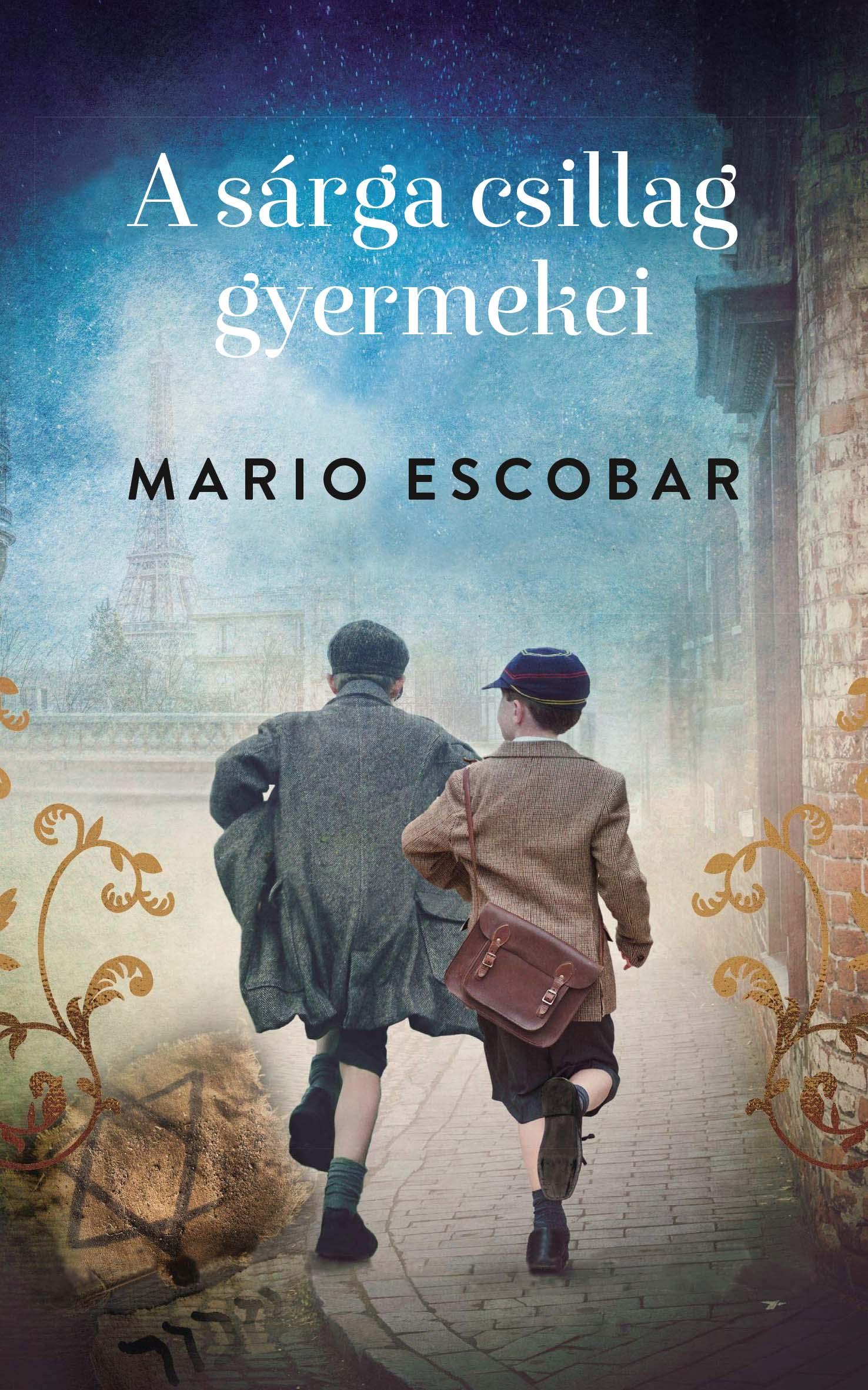 Mario Escobar - A sárga csillag gyermekei