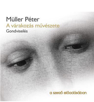 Müller Péter - A várakozás művészete - Hangoskönyv