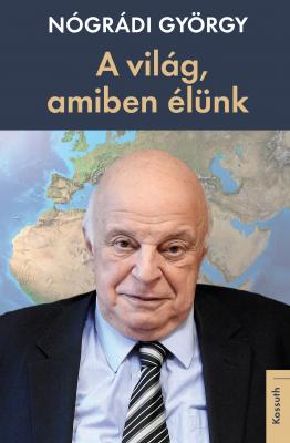 Nógrádi György - A világ, amiben élünk