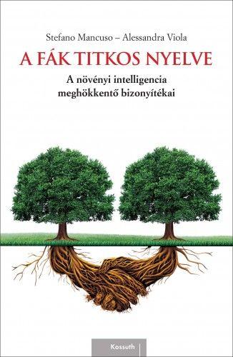 Stefano Mancuso - A fák titkos nyelve