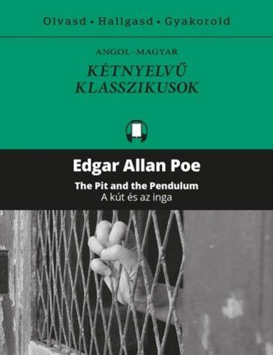 Edgar Allan Poe - A kút és az inga - The Pit and the Pendulum