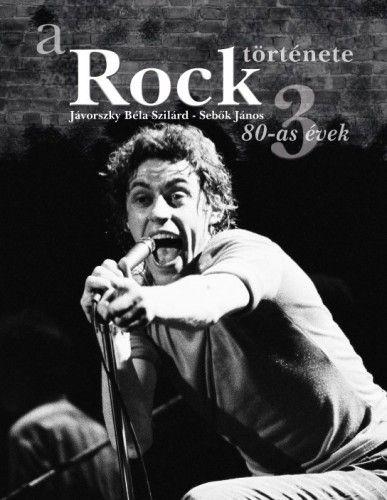 Jávorszky Béla Szilárd - A rock története 3. - 80-as évek