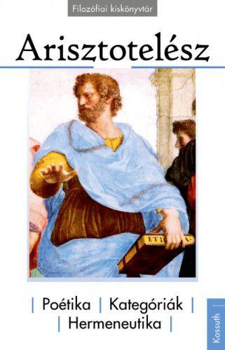 Arisztotelész  - Poétika, Kategóriák, Hermeneutika
