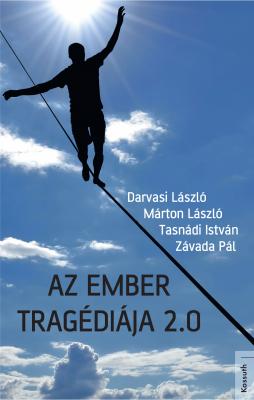 Márton László - Az ember tragédiája 2.0
