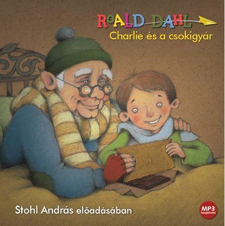 Roald Dahl - Charlie és a csokigyár - Hangoskönyv - Mp3