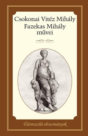 Csokonai Vitéz Mihály - Csokonai Vitéz Mihály - Fazekas Mihály művei