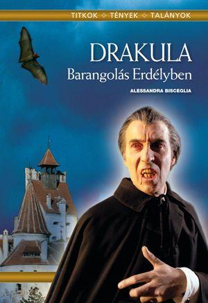 Alessandra Bisceglia - Drakula - Barangolás erdélyben