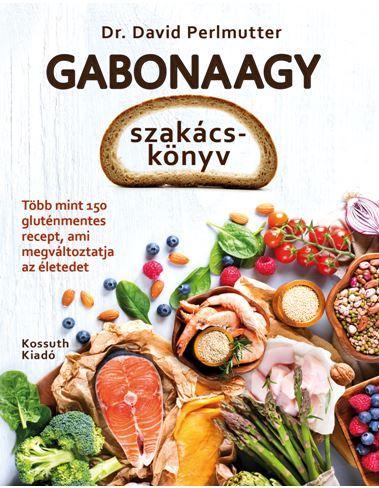 David Perlmutter - Gabonaagy szakácskönyv