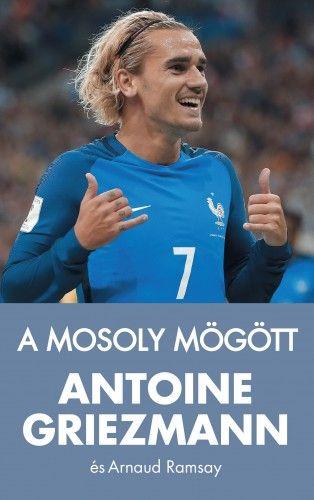 Antoine Griezmann - A mosoly mögött
