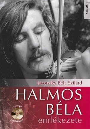 Jávorszky Béla Szilárd - Halmos Béla emlékezete - Zenei CD melléklettel