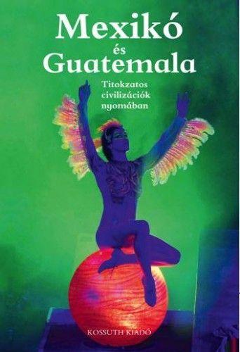 Csák Erika - Mexikó és Guatemala