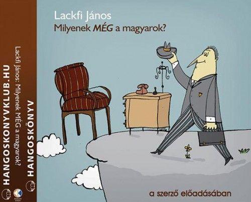 Lackfi János - Milyenek még a magyarok? - Hangoskönyv - 2 CD