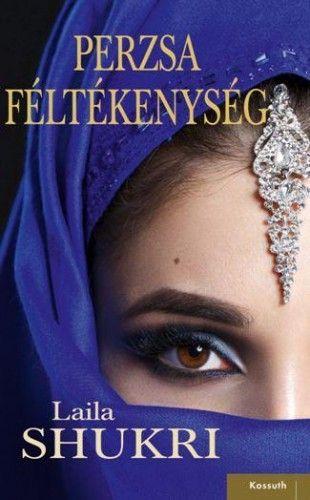 Laila Shukri - Perzsa féltékenység