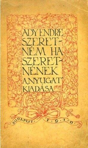 Ady Endre - Szeretném, ha szeretnének...