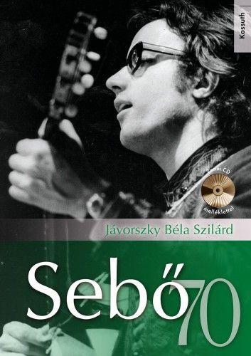 Jávorszky Béla Szilárd - Sebő 70